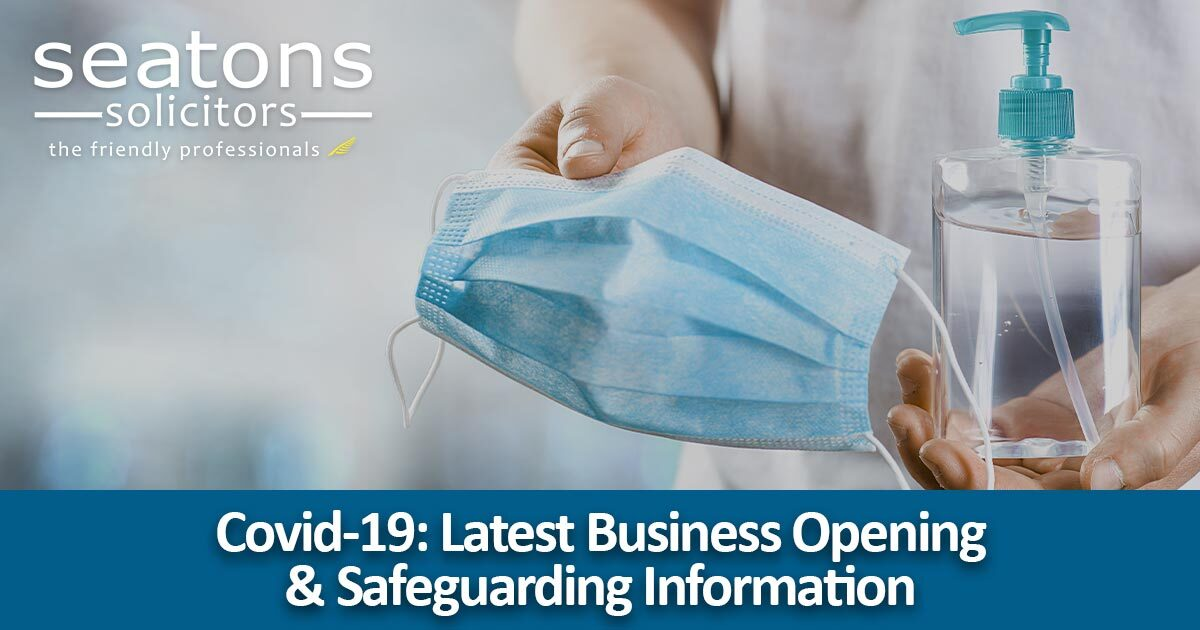 Covid-19 - Latest Business Opening Safeguarding Information